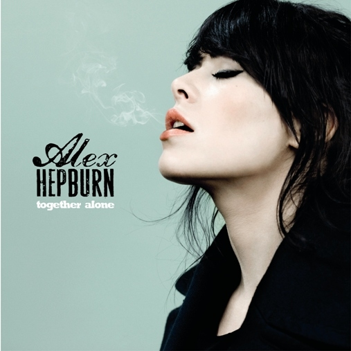ALEX HEPBURN - TOGETHER ALONE