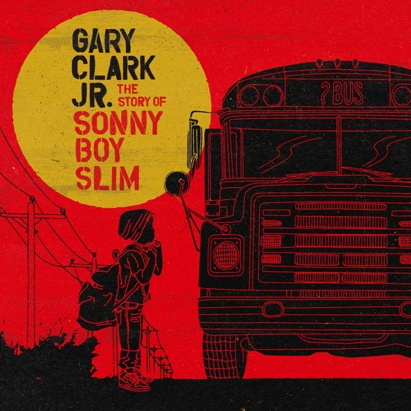 CLARK, GARY - The Story of Sonny Boy Slim