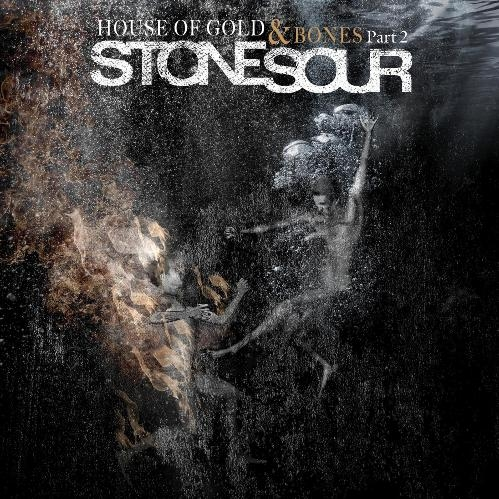 STONE SOUR - HOUSE OF GOLD & BONES Pt. 2