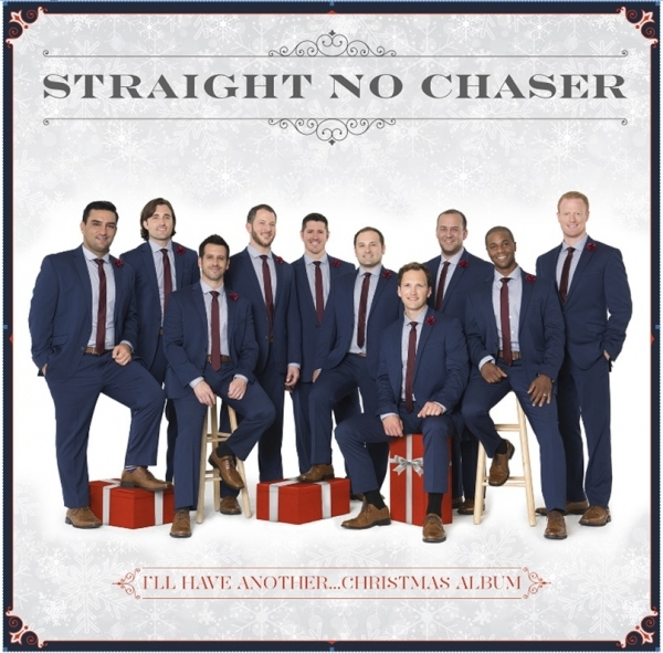 Straight No Chaser - I'll Have Antoher… Christmas Album